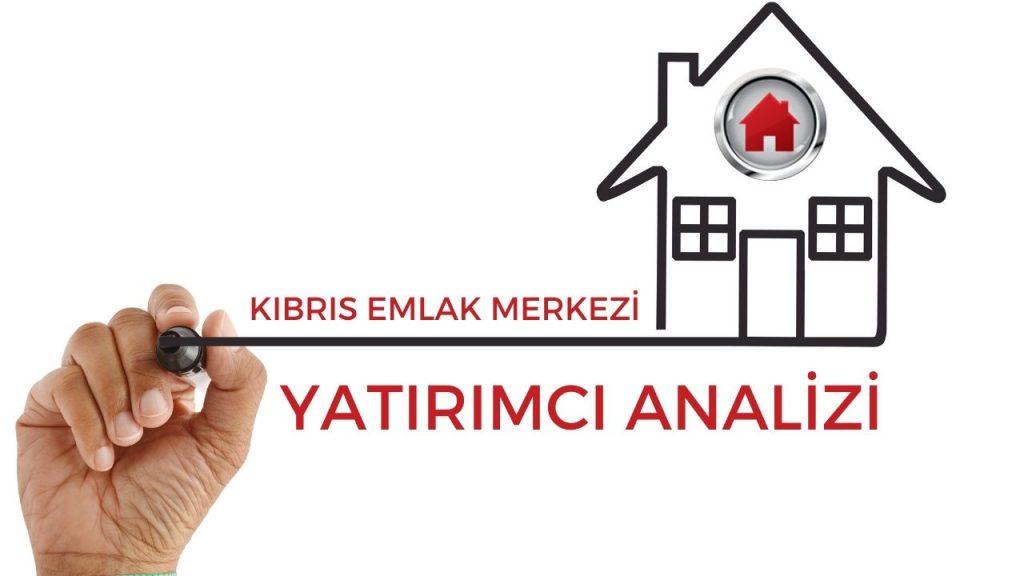 kıbrıs-emlak-merkezi-yatırımcı-analizi (1)
